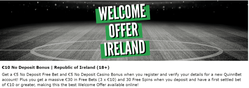 Quinnbet Coupon Code Bonus Offer Ireland - Welcome Offer Ireland - €10 No deposit bonus | Republic of Ireland (18+)